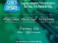 Imagem notícia: Ceres em Debate - Dependência Tecnológica